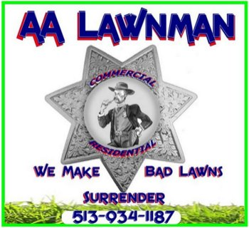 AA LAWNMAN LAWN CARE LLC ~ WE MAKE BAD LAWNS SURRENDER!